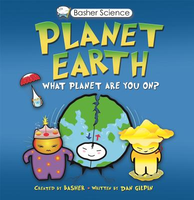 Basher Science: Planet Earth: What planet are you on? Cover Image