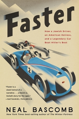 Faster: How a Jewish Driver, an American Heiress, and a Legendary Car Beat Hitler's Best Cover Image