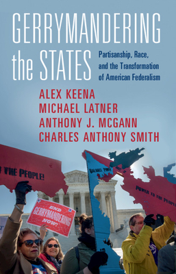 Gerrymandering the States: Partisanship, Race, and the Transformation of American Federalism Cover Image