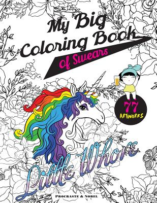 My Big Coloring Book of Swears: The Funniest and Most Beautiful Swear Word Coloring Book on Earth Cover Image