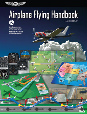 Airplane Flying Handbook: Asa Faa-H-8083-3b (FAA Handbooks) Cover Image