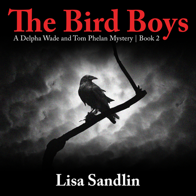 The Bird Boys: A Delpha Wade and Tom Phelan Mystery Cover Image