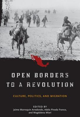 Open Borders to a Revolution: Culture, Politics, and Migration Cover Image
