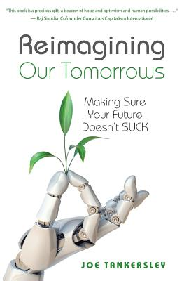 Reimagining Your Tomorrows: Making Sure Your Future Doesn't Suck Cover Image