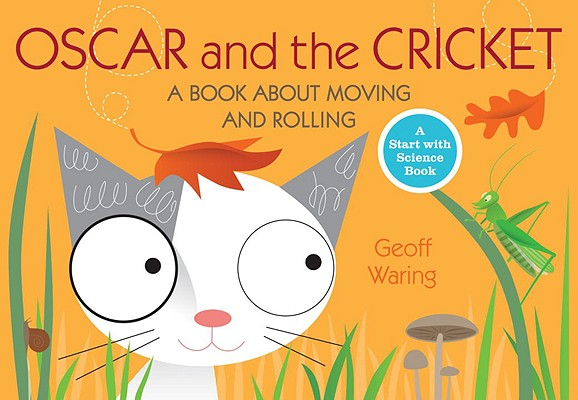 Oscar and the Cricket: A Book about Moving and Rolling Cover Image