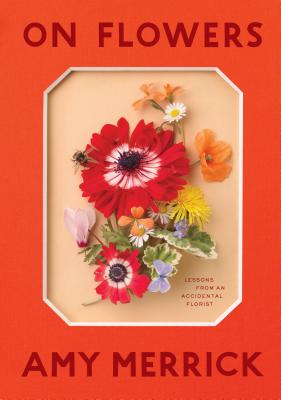 On Flowers: Lessons from an Accidental Florist Cover Image