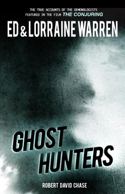 Ghost Hunters: True Stories from the World's Most Famous Demonologists Cover Image