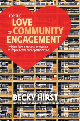 For the Love of Community Engagement: Insights from a personal expedition to inspire better public participation Cover Image