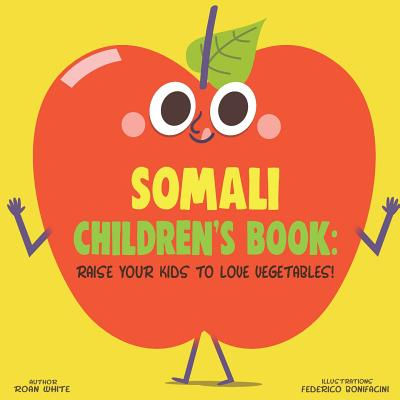 Somali Children's Book: Raise Your Kids to Love Vegetables! Cover Image