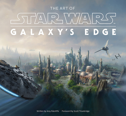 The Art of Star Wars: Galaxy's Edge Cover Image