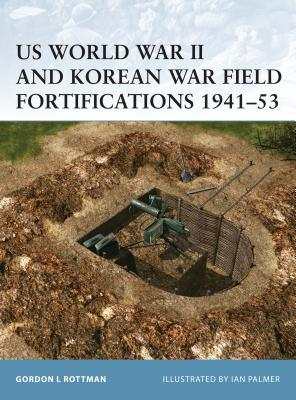 Us World War II and Korean War Field Fortifications 1941-53 Cover