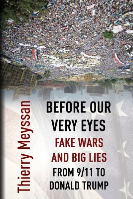 Before Our Very Eyes, Fake Wars and Big Lies: From 9/11 to Donald Trump Cover Image