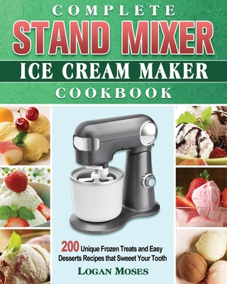 Complete Stand Mixer Ice Cream Maker Cookbook Cover Image