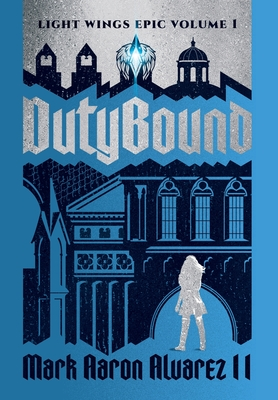 Dutybound: Light Wings Epic Volume 1 Cover Image