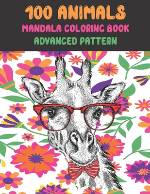 Mandala Coloring Book Advanced Pattern - 100 Animals Cover Image