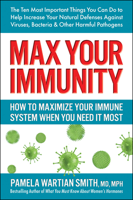Max Your Immunity: How to Maximize Your Immune System When You Need It Most Cover Image