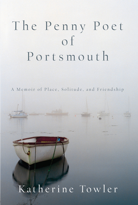 The Penny Poet of Portsmouth: A Memoir of Place, Solitude, and Friendship Cover Image