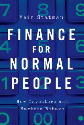 Finance for Normal People: How Investors and Markets Behave Cover Image