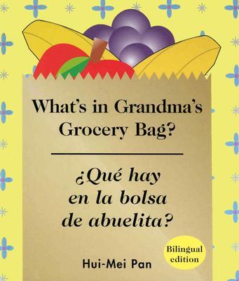 Que Hay en la Bolsa de Abuelita?/What's In Grandma's Grocery Bag? Cover Image