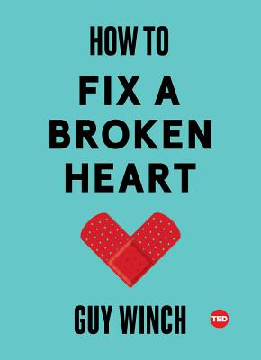 How to Fix a Broken Heart (TED Books) Cover Image