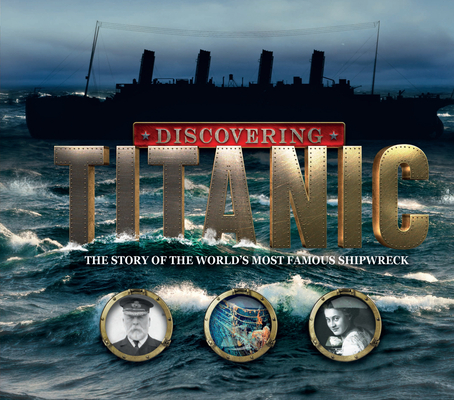 Discovering Titanic: Searching for the Stories Behind the Shipwreck Cover Image