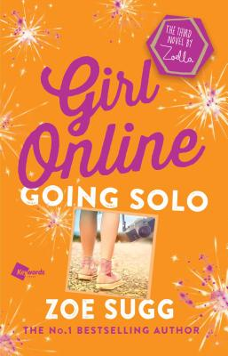 Girl Online: Going Solo: The Third Novel by Zoella (Girl Online Book #3) Cover Image