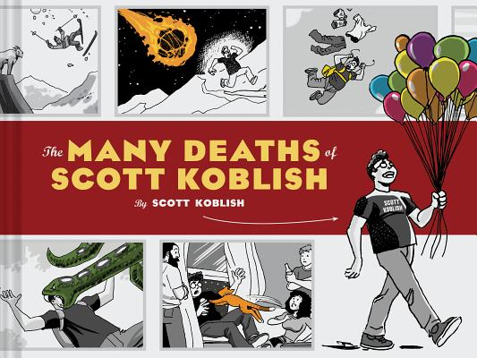 The Many Deaths of Scott Koblish: (Dark Humor Comics, Adult Comics, Deadpool Illustrator Book) Cover Image