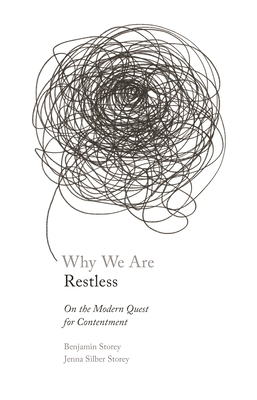 Why We Are Restless: On the Modern Quest for Contentment (New Forum Books #65) Cover Image