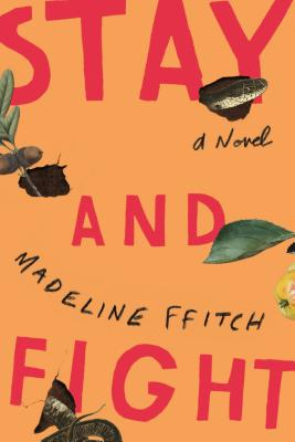 Stay and Fight: A Novel Cover Image