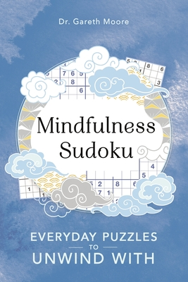 Mindfulness Sudoku: Everyday Puzzles to Unwind With (Everyday Mindfulness Puzzles #1) cover