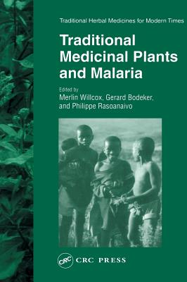 Traditional Medicinal Plants and Malaria (Traditional Herbal Medicines for Modern Times #4) Cover Image