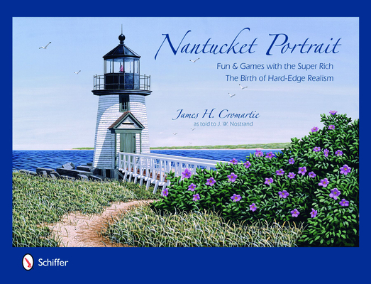 Nantucket Portrait: Fun & Games with the Super Rich...the Birth of Hard-Edge Realism Cover Image