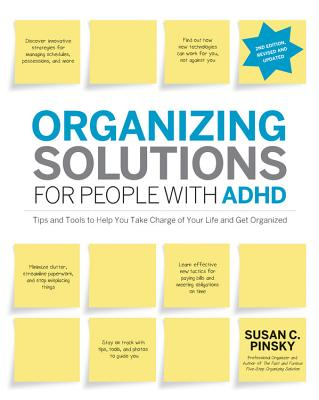 Organizing Solutions for People with ADHD, 2nd Edition-Revised and Updated: Tips and Tools to Help You Take Charge of Your Life and Get Organized Cover Image