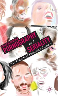 Pornography and Seriality: The Culture of Producing Pleasure Cover Image
