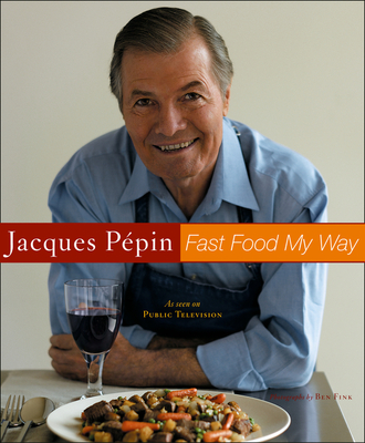 Jacques Pepin Fast Food My Way Cover Image