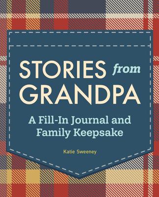 Stories from Grandpa: A Fill-In Journal and Family Keepsake Cover Image