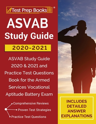ASVAB Study Guide 2020-2021: ASVAB Study Guide 2020 & 2021 and Practice Test Questions Book for the Armed Services Vocational Aptitude Battery Exam Cover Image