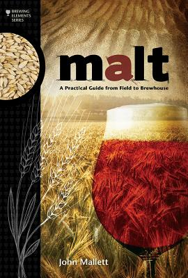 Malt: A Practical Guide from Field to Brewhouse Cover Image
