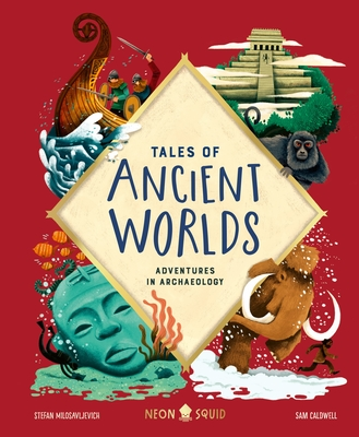 Tales of Ancient Worlds: Adventures in Archaeology Cover Image