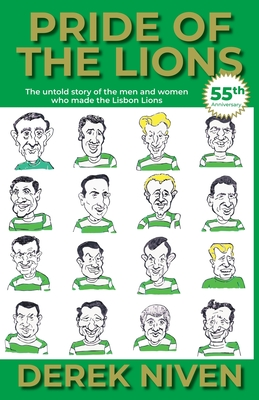 Pride of the Lions: The untold story of the men and women who made the Lisbon Lions Cover Image