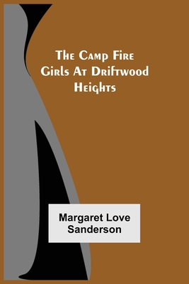 The Camp Fire Girls At Driftwood Heights Cover Image