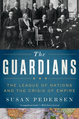 The Guardians: The League of Nations and the Crisis of Empire Cover Image