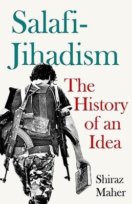 Salafi-Jihadism: The History of an Idea Cover Image