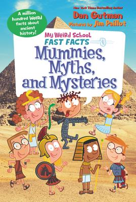 My Weird School Fast Facts: Mummies, Myths, and Mysteries Cover Image