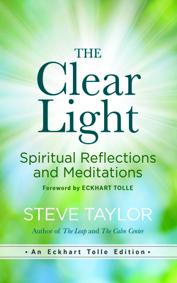 The Clear Light: Spiritual Reflections and Meditations (Eckhart Tolle Edition) cover