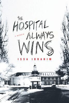 The Hospital Always Wins: A Memoir Cover Image