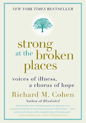 Strong at the Broken Places: Voices of Illness, a Chorus of Hope Cover Image