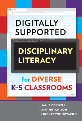 Digitally Supported Disciplinary Literacy for Diverse K-5 Classrooms (Language and Literacy) Cover Image