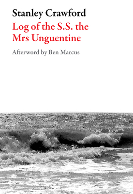 Log of the S.S. the Mrs Unguentine (American Literature (Dalkey Archive)) Cover Image