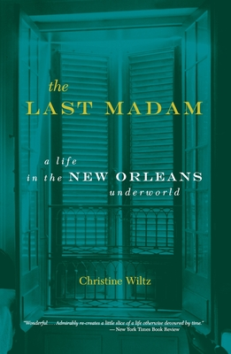 The Last Madam: A Life In The New Orleans Underworld Cover Image